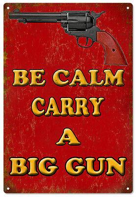 Be Calm Carry A Big Gun Sign Garage Art