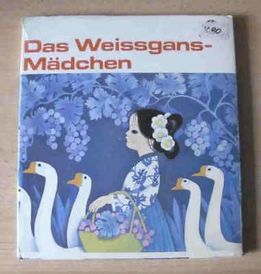 Das Weissgans-Mädchen – Ge Cuilin & Wu Jinglu  DDR Kinderbuch Märchen