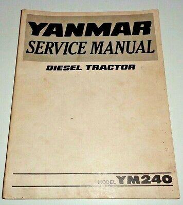 Yanmar Ym240 Diesel Tractor Service Shop Repair Workshop Manual Original