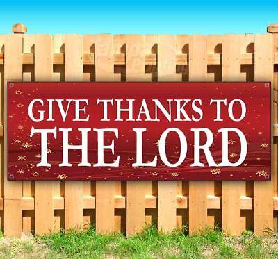 Give Thanks To The Lord (GIVE THANKS TO THE LORD Advertising Vinyl Banner Flag Sign Many Sizes)