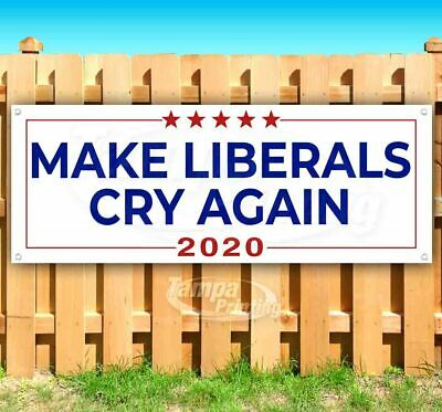 Trump Make Liberals Cry Again Advertising Vinyl Banner Flag Sign Many Sizes