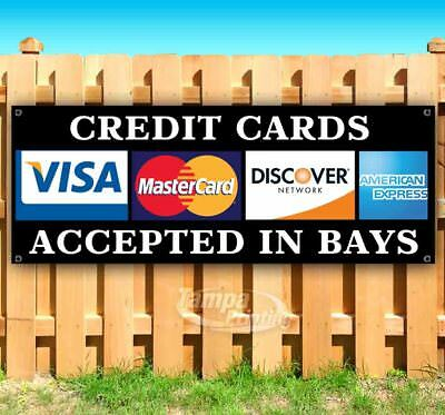 Credit Cards Accepted In Bays Advertising Vinyl Banner Flag Sign Many Sizes Usa