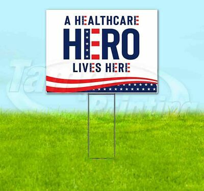A Healthcare Hero Lives Here 18x24 Yard Sign With Stake Corrugated Bandit 2020