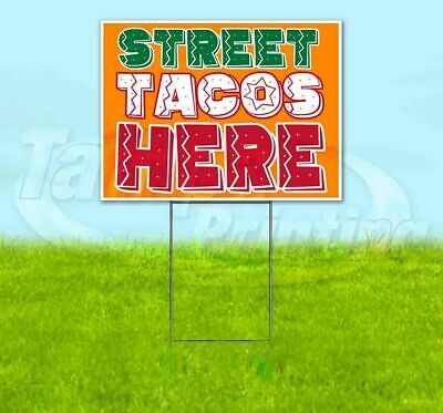Street Tacos Here Yard Sign Corrugated Plastic Bandit Lawn Decoration Usa