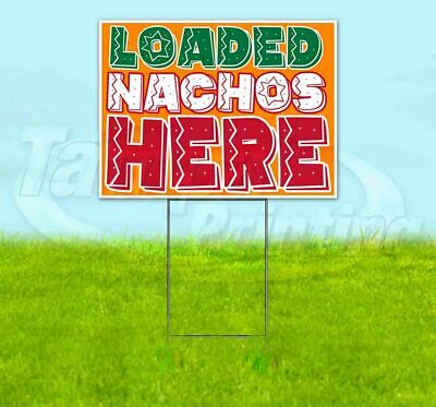 Loaded Nachos Here Yard Sign Corrugated Plastic Bandit Lawn Decoration Usa