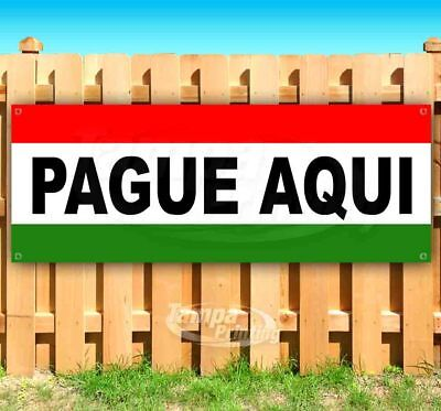 Pague Aqui Advertising Vinyl Banner Flag Sign Pay Here Spanish Car Dealership