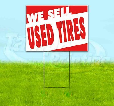 We Sell Used Tires Yard Sign Corrugated Plastic Bandit Lawn Decoration Usa