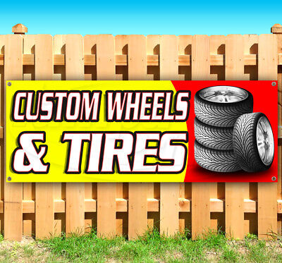 Custom Banners And Flags (CUSTOM WHEELS AND TIRES Advertising Vinyl Banner Flag Sign Many Sizes)