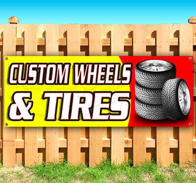 Custom Wheels And Tires Advertising Vinyl Banner Flag Sign Many Sizes Usa