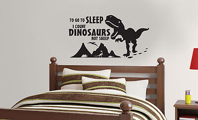 To Go To Sleep I Count Dinosaurs Not Sheep Wall Quote Decal Vinyl Decor Nursery
