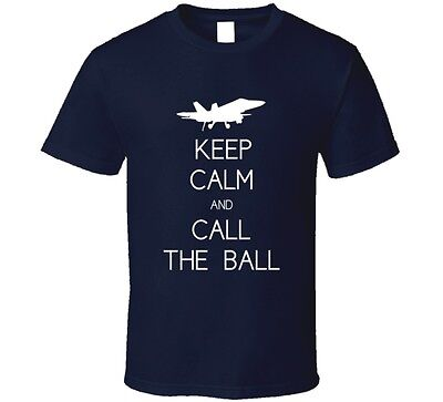 Keep Calm Call (Keep Calm & Call The Ball | Navy Pilot / Naval Aviator T-Shirt )