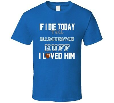 If I Die Tell Marqueston Huff I Loved Him Tennessee Football T Shirt