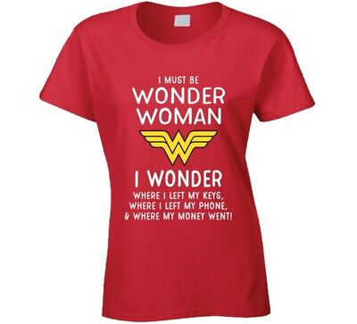 I Must Be Wonder Woman Funny Super Hero T Shirt Memory Busy Mom Sister Aunt Gift