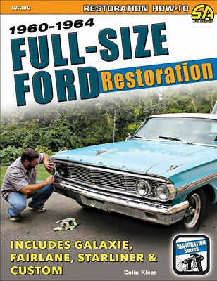 Full Size Ford Restoration Includes Galaxie, Fairlane, & More - Book SA390