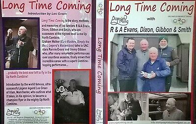 RACING PIGEON DVD - 'LONG TIME COMING' with R&A Evans, Dixon, Gibbon & Smith