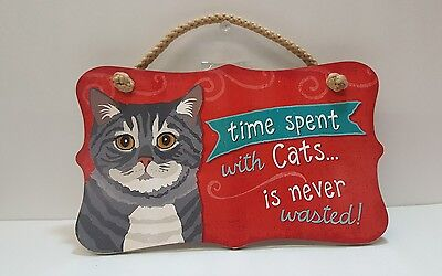 CAT SIGN,**time spent with Cats is never wasted**,HIGHLAND GRAPHICS, USA