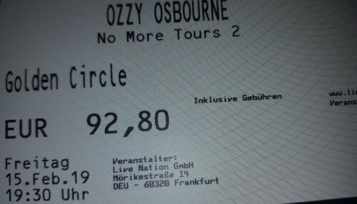 OZZY OSBOURNE FRANKFURT 15.02.19 GOLDEN CIRCLE STEHPLATZ TICKETS EINTRITTSKARTEN