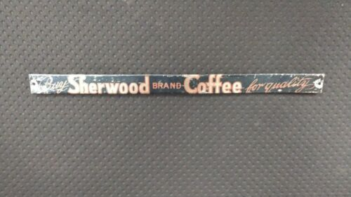 Vintage Original Sherwood Brand Coffee Metal Sign