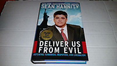 Deliver Us From Evil By Sean Hannity  2004  Hardcover  Signed 1St 1St