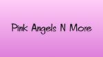 Pink Angels N More