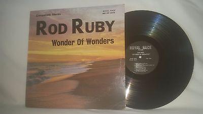 ROD RUBY - WONDER OF WONDERS - RARE ROYAL RACE RECORDS LP - MR-RR-9008