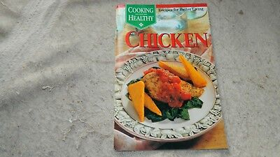 COOKING HEALTHY CHICKEN COOKBOOK RECIPES FOR BETTER LIVING 1994 FREE USA