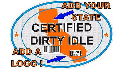 Certified Dirty Idle Sticker not Clean Idle Sicker Any State with Logo of choice