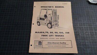 White Fork Lift Trucks Operators Manual Ma60h 70 80 90 100 120 N.o.s.