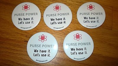 """ADVERTISING """"PURSE POWER"""" BUTTON Set of (5)"""