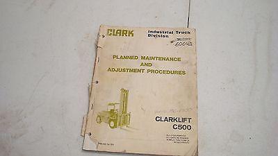 Clark Forklift Clarklift C500 Planned Maintenance Adjustment Procedures Manual