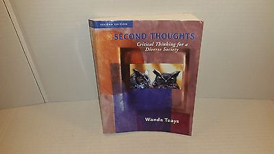 Second Thoughts Critical Thinking For A Diverse Society By Wanda Teays Paperback