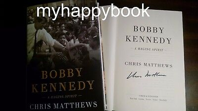 Signed Bobby Kennedy A Raging Spirit By Chris Matthews  Hardcover Autographed