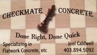 Checkmate Concrete we get the job done quick!