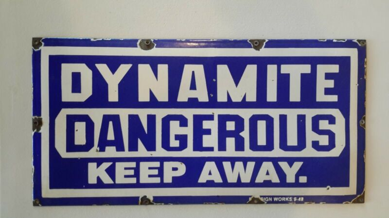 Dynamite Dangerous Porcelain Sign Vintage Man Cave Gas Oil U.S.A. Sign Works
