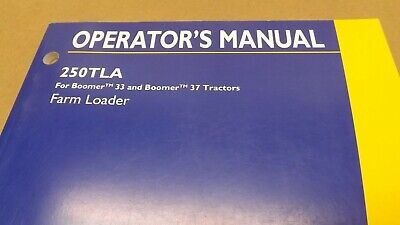 New Holland 250tla Loader For Boomer 33 37 Tractor Operators Manual