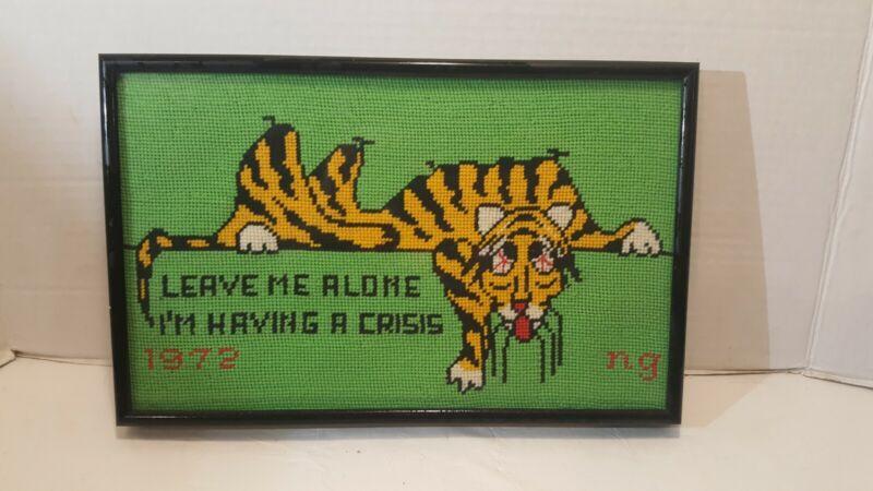 """Vintage 1972 Needlepoint """"Leave Me Alone Im Having a Crisis"""" Tiger Framed"""