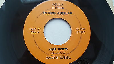 "PEDRO AGUILAR - Amor Secreto / Cuatro Paredes RARE 1970's Mariachi Ranchera 7"""