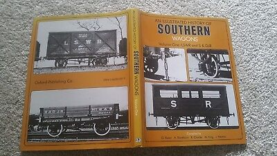 AN ILLUSTRATED HISTORY OF SOUTHERN WAGONS VOLUME ONE LSWR AND S 7 DJR HARDBACK