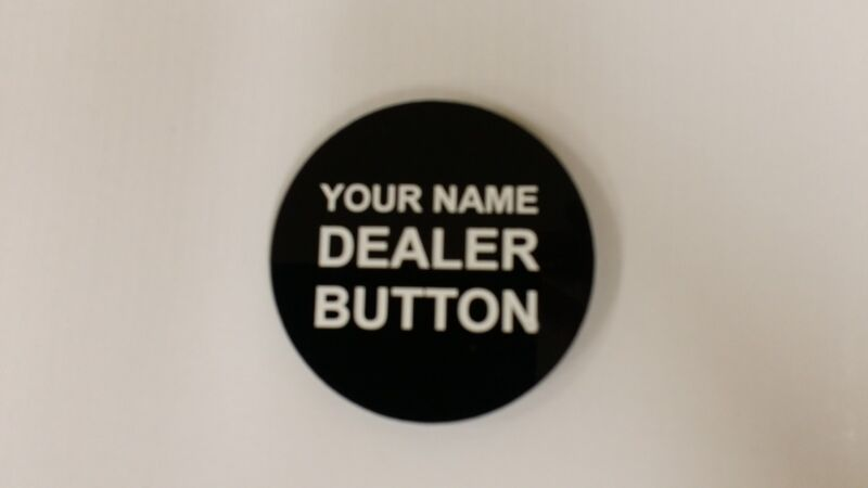 1 each Brand New Black Personalized Custom Poker Dealer Button Your Name On It