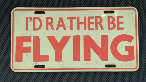Id Rather Be FLYING License Plate Souvenir 1981