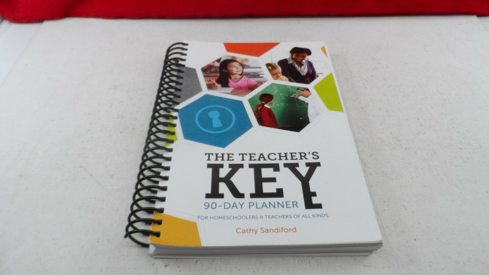 The Teacher's Key: A 90-Day Planner for Homeschoolers and Te