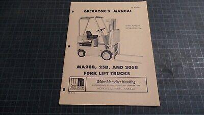 White Fork Lift Trucks Operators Manual Ma20b 25b 30sb N.o.s.