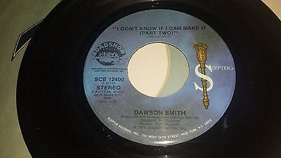 DAWSON SMITH I Don't Know If I Can Make It Part 1 & 2 SCEPTER 12400 RARE FUNK 45