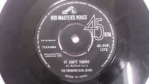 THE-SWINGING-BLUE-JEANS-it-isint-there-rare-SINGLE-45-RPM-INDIA-INDIAN-116-VG
