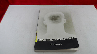 Creating Mental Illness By Allan V  Horwitz  2002  Paperback