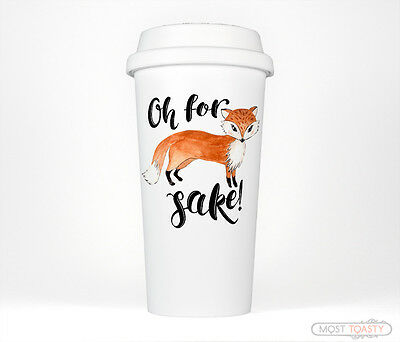 Oh For Fox Sake Funny Travel Mug Coffee Cup Tumbler, Cute Gift for Her or Him - Cute Tumbler Cups