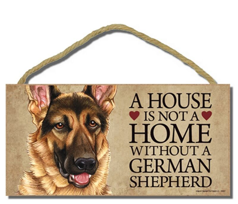 """# German Shepherd # """"A House is Not a Home Without a German Shepherd"""" Dog Sign"""