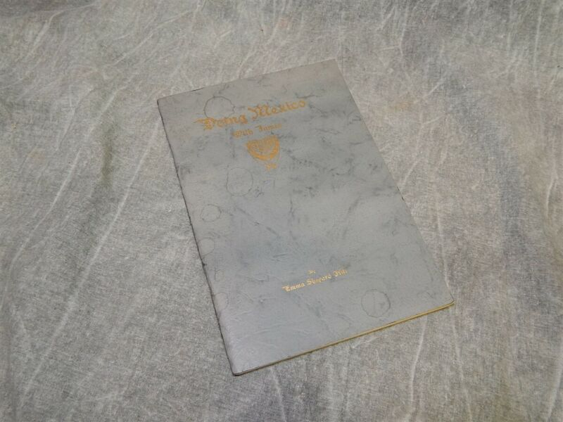 1924 Doing Mexico with James~Emma Shepard Hill~1st ed.~SIGNED !! RARE