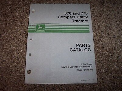 Jd John Deere 670 770 Compact Utility Tractors Parts Catalog Manual Pc2227