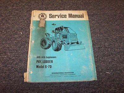 International Harvester S7d Pay Logger Skidder Shop Service Repair Manual Book